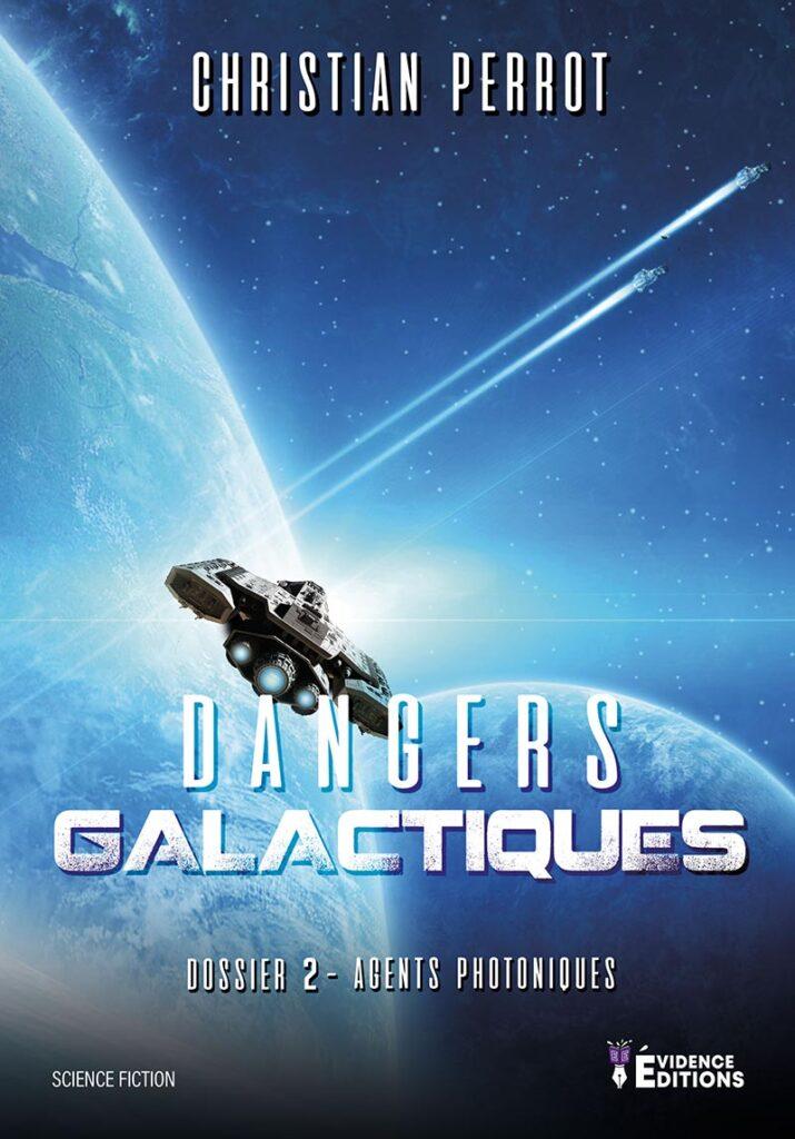 Couverture Agents Photoniques dossier 2 - Dangers galactiques Christian Perrot