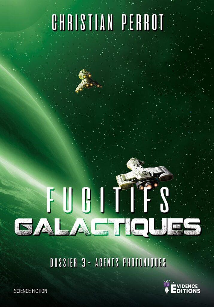 Couverture Agents Photoniques dossier 3 - Fugitifs galactiques Christian Perrot